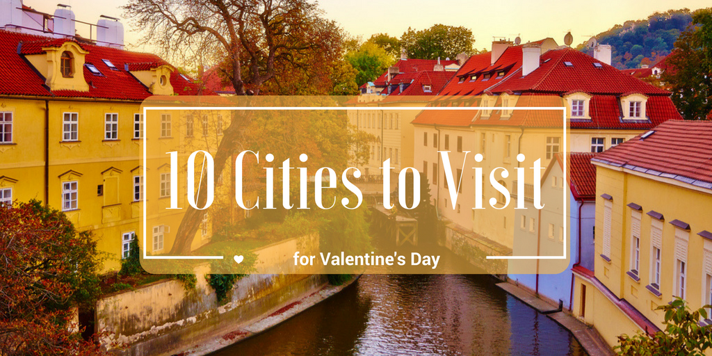 10 European cities to visit this Valentine's day