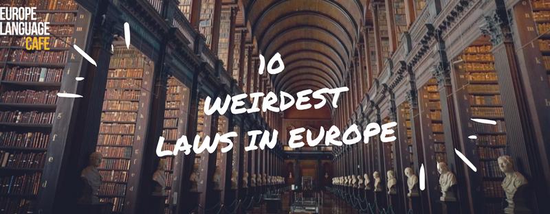 10 Weirdest European Laws