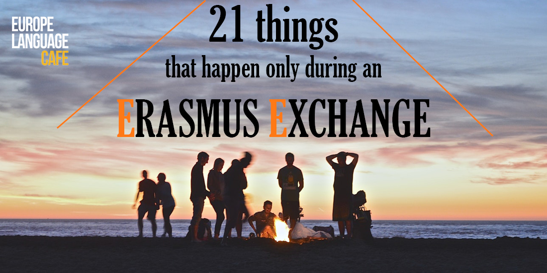 21 things that only happen during an Erasmus exchange