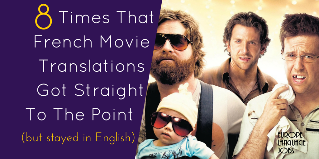 8 Times that French Movie Translations got Straight to the Point (but stayed in English)