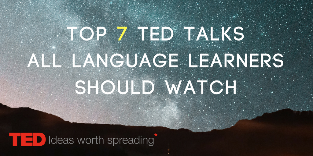 Top 7 TED Talks All Language Learners Should Watch