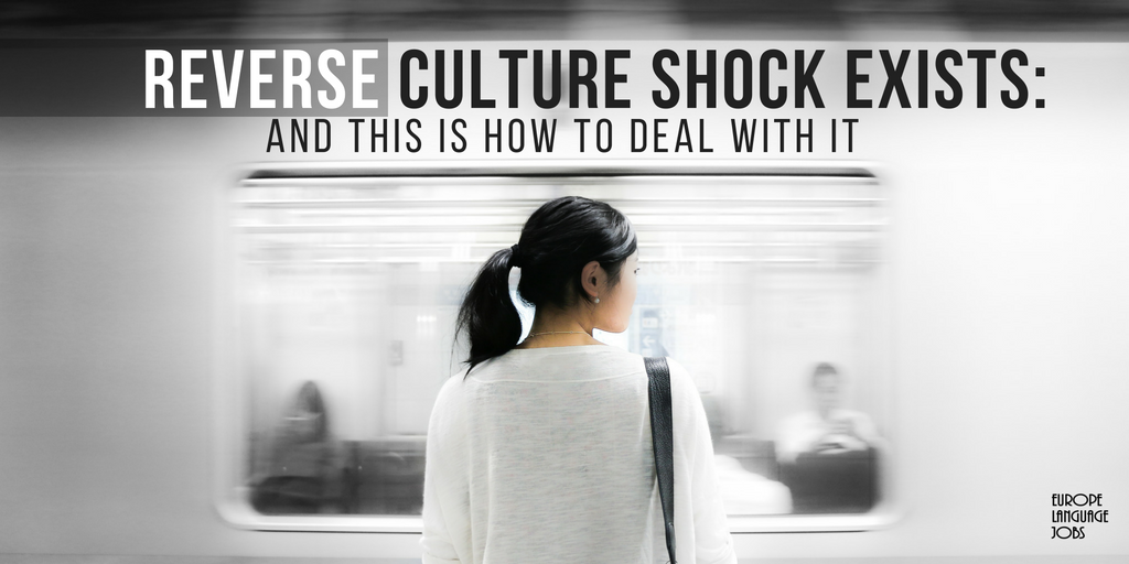Reverse Culture Shock Exists: And This Is How To Deal With It