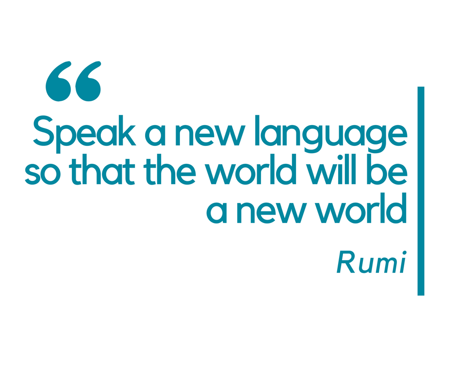 Speak a new language so that the world will be a new world - inspirational language quotes
