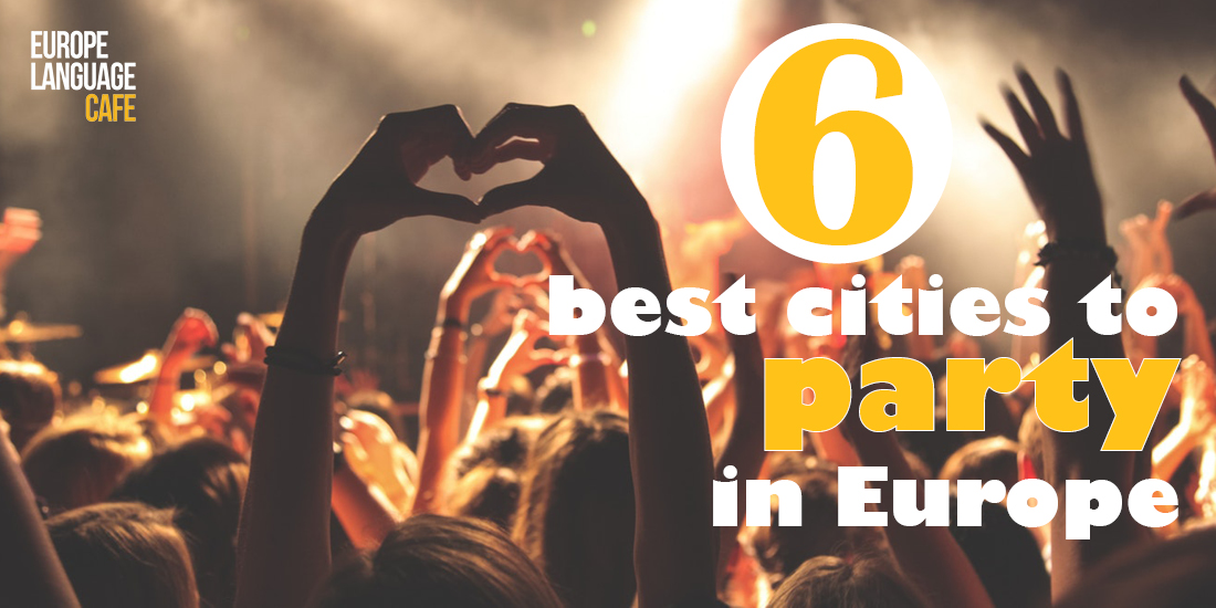 best cities to party in Europe