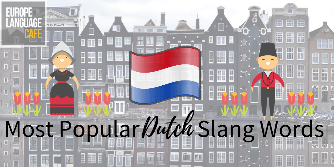 Most Popular Dutch Slang Words