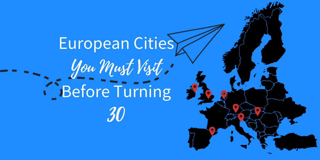 best cities in Europe to visit before turning 30