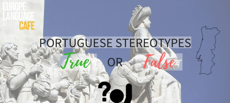 Portuguese Stereotypes: True or False