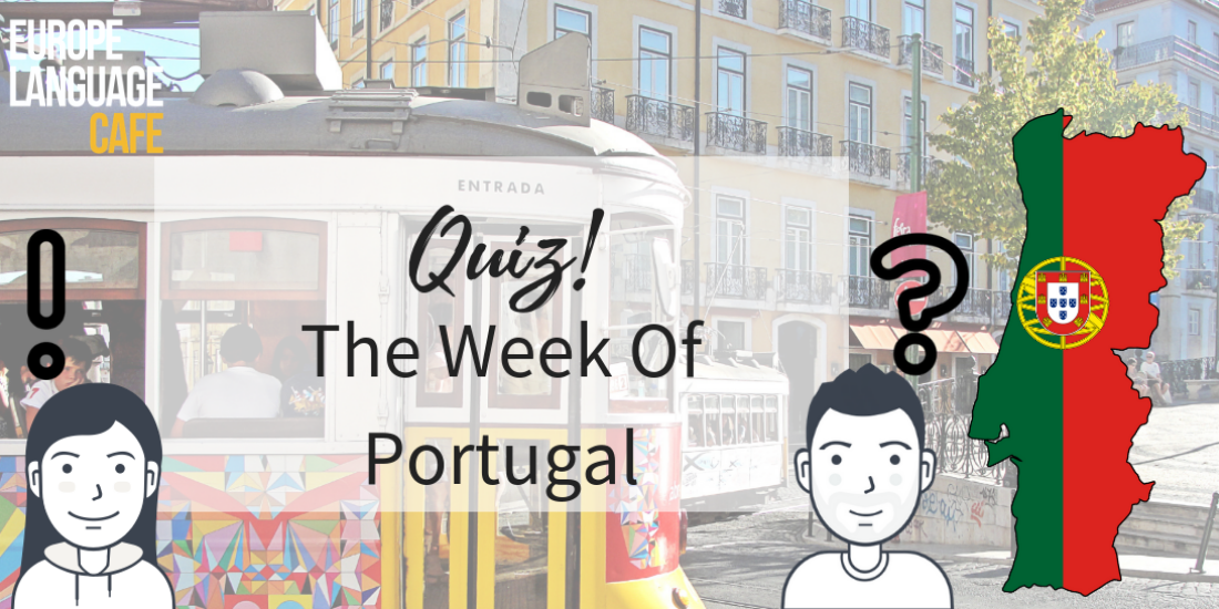 Quiz: The Week Of Portugal